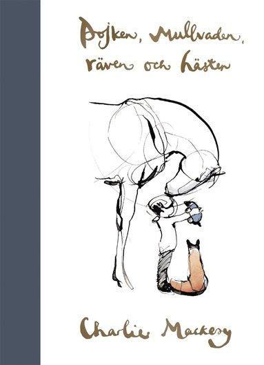 bokomslag Pojken, mullvaden, räven och hästen