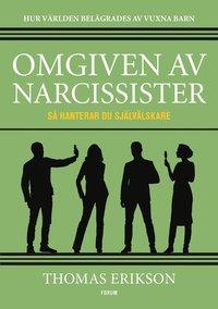 bokomslag Omgiven av narcissister : Så hanterar du självälskare