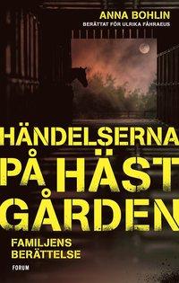 bokomslag Händelserna på hästgården : familjens berättelse