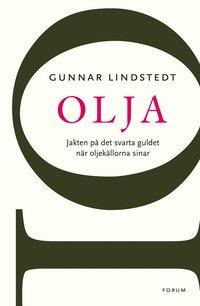 bokomslag Olja : jakten på det svarta guldet när oljekällorna sinar