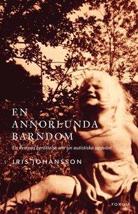 bokomslag En annorlunda barndom : en kvinnas berättelse om sin autistiska uppväxt