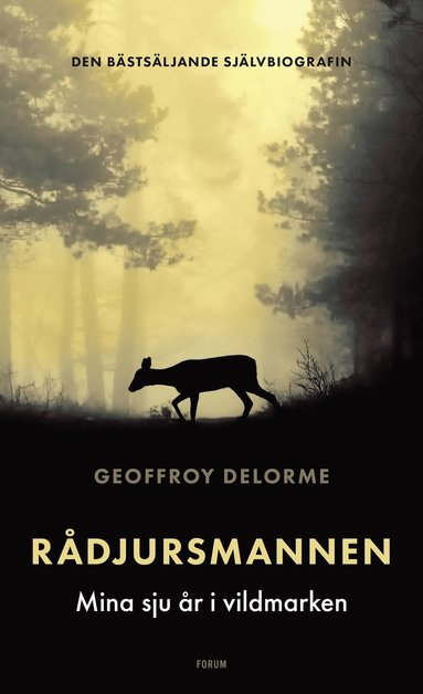 bokomslag Rådjursmannen : Mina sju år i vildmarken