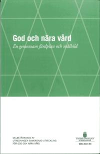 bokomslag God och nära vård SOU 2017:53 En gemensam färdplan och målbild : Delbetänkande från Samordnad utveckling för god och nära vård