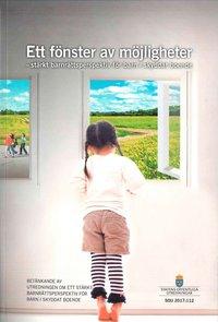 bokomslag Fönster av möjligheter. SOU 2017:112. Stärkt barnrättsperspektiv för barn i skyddat boende : Betänkande från utredningen Ett fönster av möjligheter. Stärkt barnrättsperspektiv för barn i skyddat boend