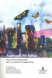 bokomslag Samspel för hälsa : betänkande från Utredningen om finansiell samordning mellan hälso- och sjukvård och sjukförsäkring (S 2017:04)