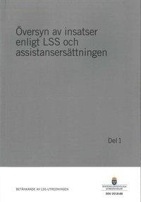 bokomslag Översyn av insatser enligt LSS och assistansersättningen. Del 1. SOU 2018:88 : Betänkande från LSS-utredningen (S 2016:03)