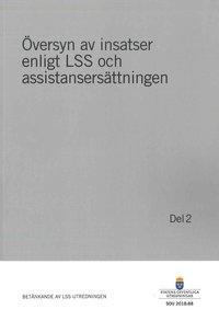 bokomslag Översyn av insatser enligt LSS och assistansersättningen. Del 2. SOU 2018:88 : Betänkande från LSS-utredningen (S 2016:03)