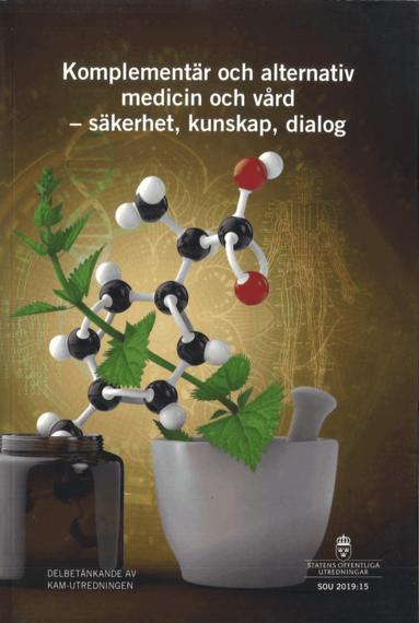 bokomslag Komplementär och alternativ medicin och vård - säkerhet, kunskap och dialog. SOU 2019:15 : Delbetänkande från KAM-utredningen (S 2017:05)