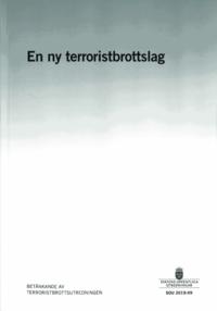 bokomslag En ny terroristbrottslag. SOU 2019:49 : Betänkande från Terroristbrottsutredningen (Ju 2017:03)