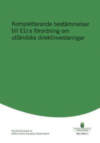 bokomslag Kompletterande bestämmelser till EU:s förordning om utländska direktinvesteringar. SOU 2020:11 : Delbetänkande från Direktinvesteringsutredningen (Ju 2019:06)