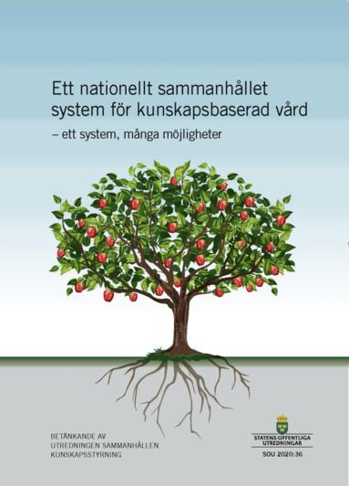 bokomslag Ett nationellt sammanhållet system för kunskapsbaserad vård. SOU 2020:36. Ett system, många möjligheter : Betänkande från Utredningen Sammanhållen kunskapsstyrning (S 2018:12)