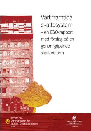 bokomslag Vårt framtida skattesystem. ESO-rapport 2020:7 : En ESO-rapport med förslag
