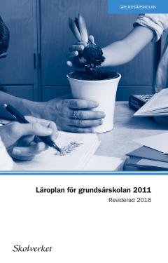 bokomslag Läroplan för grundsärskolan, förskoleklassen och fritidshemmet 2011. REVIDERAD 2016