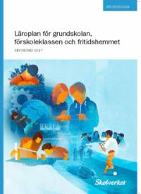 bokomslag Läroplan för grundskolan, förskoleklassen och fritidshemmet 2011: Reviderad 2017