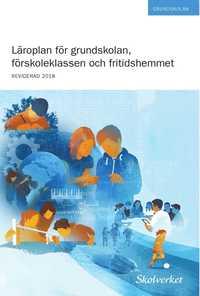 bokomslag Läroplan för grundskolan, förskoleklassen och fritidshemmet 2011. REVIDERAD 2018