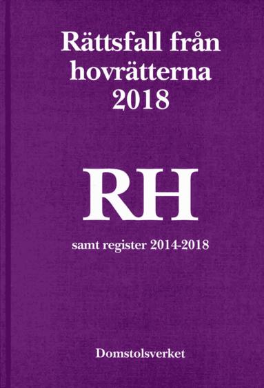 bokomslag Rättsfall från hovrätterna. Årsbok 2018 (RH) :