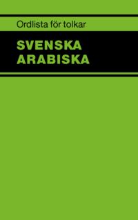 bokomslag Ordlista för tolkar Svenska Arabiska