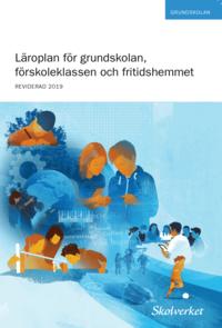 bokomslag Läroplan för grundskolan, förskoleklassen och fritidshemmet 2011. REVIDERAD 2019