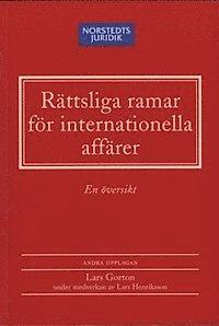 bokomslag Rättsliga ramar för internationella affärer : En översikt