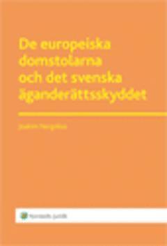 bokomslag De europeiska domstolarna och det svenska äganderättsskyddet