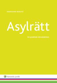 bokomslag Asylrätt : en praktisk introduktion
