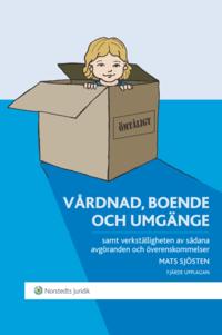 bokomslag Vårdnad, boende och umgänge : samt verkställigheten av sådana avgöranden och överenskommelser