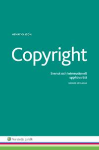 bokomslag Copyright : svensk och internationell upphovsrätt