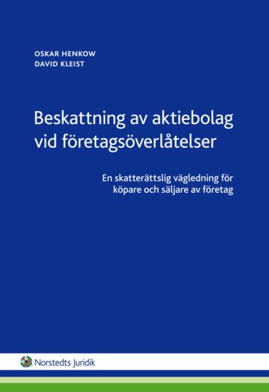 bokomslag Beskattning av aktiebolag vid företagsöverlåtelser : en skatterättslig vägledning för köpare och säljare av företag