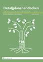 bokomslag Detaljplanehandboken : handbok för detaljplanering enligt plan- och bygglagen, PBL. 1 juni 2015