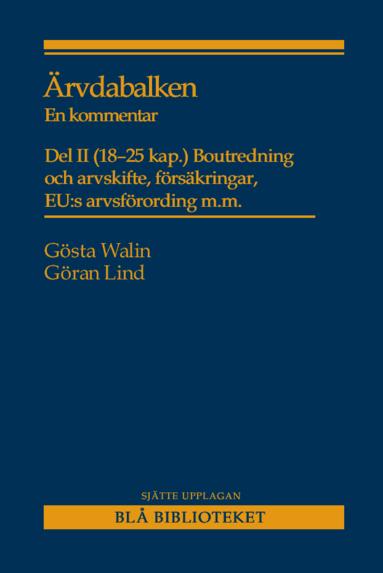 bokomslag Ärvdabalken : En kommentar Del II (18-25 kap.) Boutredning och arvskifte, försäkringar, EU:s arvsförordning m.m.