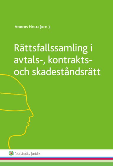 bokomslag Rättsfallssamling i avtals-, kontrakts- och skadeståndsrätt