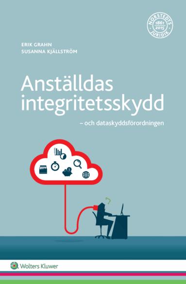 bokomslag Anställdas integritetsskydd : och dataskyddsförordningen