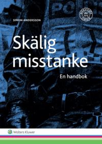 bokomslag Skälig misstanke : en handbok