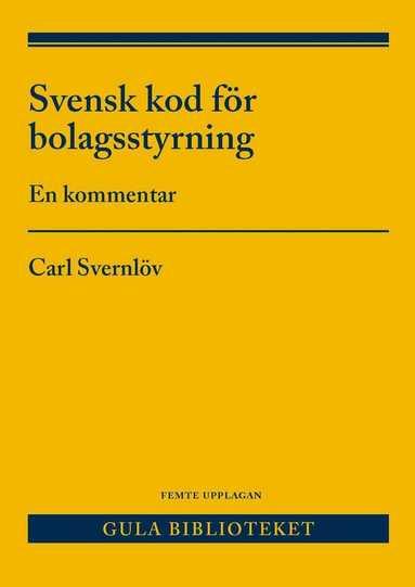bokomslag Svensk kod för bolagsstyrning : en kommentar