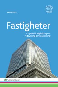 bokomslag Fastigheter - Redovisning och beskattning : en praktiskt vägledning