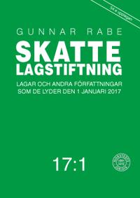 bokomslag Skattelagstiftning 17:1 : lagar och andra författningar som de lyder 1 januari 2017