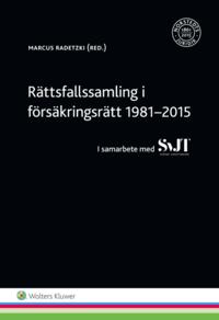 bokomslag Rättsfallssamling i försäkringsrätt 1981-2015 : i samarbete med SvJT