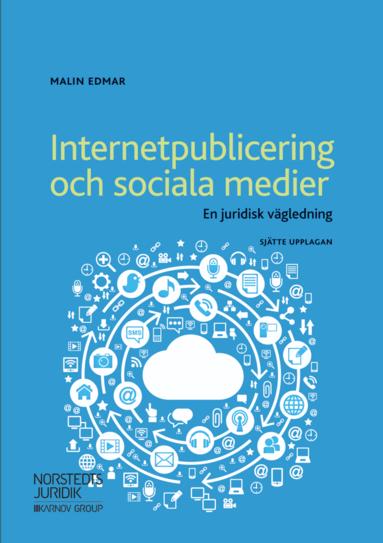 bokomslag Internetpublicering och sociala medier : en juridisk vägledning