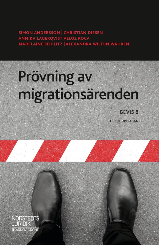 Prövning av migrationsärenden : BEVIS 8 1