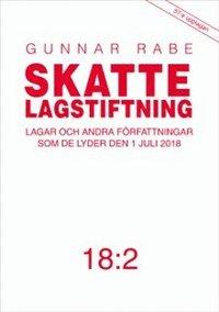 bokomslag Skattelagstiftning 18:2 : lagar och andra författningar som de lyder 1 juli 2018