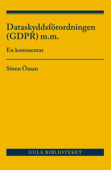bokomslag Dataskyddsförordningen (GDPR) m.m. : En kommentar
