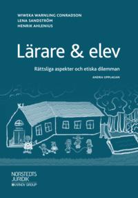 bokomslag Lärare & elev : rättsliga aspekter och etiska dilemman