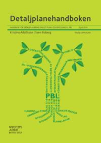 bokomslag Detaljplanehandboken : handbok för detaljplanering enligt plan- och bygglagen, PBL. 1 juli 2019