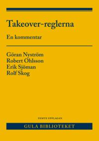 bokomslag Takeover-reglerna : en kommentar till lagen om offentliga uppköpserbjudanden på aktiemarknaden och börsernas takeover-regler