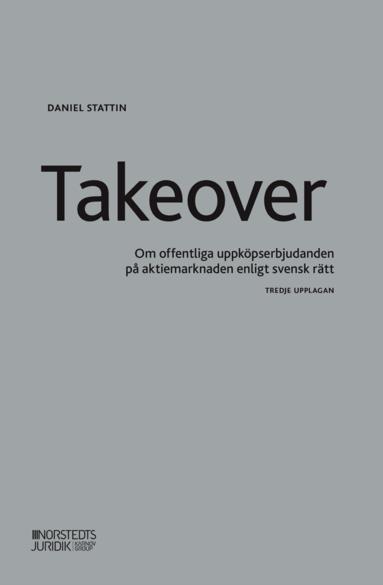 bokomslag Takeover : om offentliga uppköpserbjudanden på aktiemarknaden enligt svensk rätt