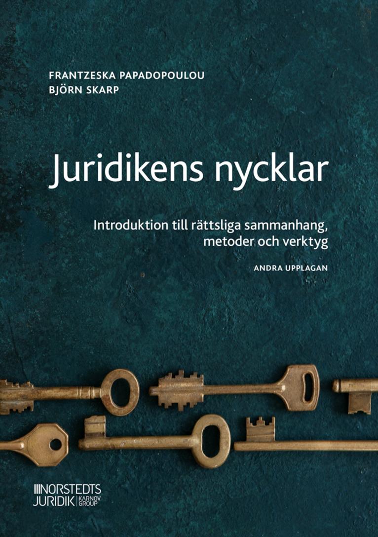 Juridikens nycklar : Introduktion till rättsliga sammanhang, metoder och ve 1