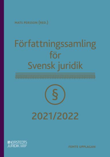 bokomslag Författningssamling för Svensk juridik : 2021/2022