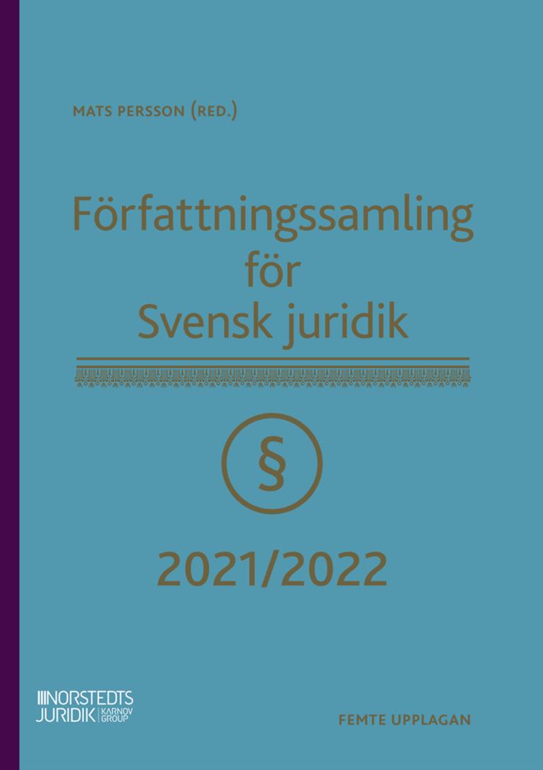 Författningssamling för Svensk juridik : 2021/2022 1