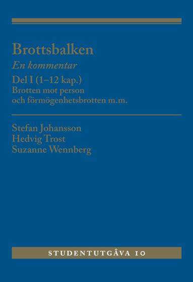 bokomslag Brottsbalken : en kommentar. Del 1, (1-12 kap.) - brotten mot person och förmögenhetsbrotten m.m.