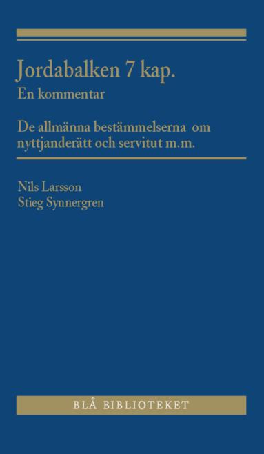 bokomslag Jordabalken 7 kap. : en kommentar - De allmänna bestämmelserna om nyttjanderätt och servitut m.m.